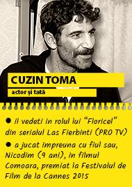 Toma Cuzin  - actor premiat la Cannes si tatal lui Nicodim (9 ani)