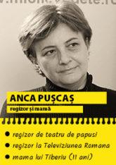 Anca Puscas  - regizor la TVR si mama lui Tiberiu (11 ani)